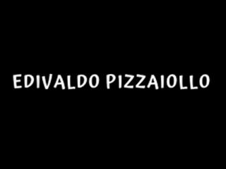 Edivaldo Pizzaiollo