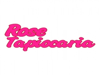 Rose Tapiocaria